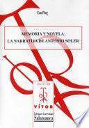 Memoria y novela. La narrativa de Antonio Soler