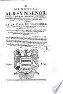 Memorial al rey N. señor en que se recopila, adiciona y representa quanto los coronistas y autores han escrito y consta por instrumentos des origen ... de la casa de Saavedra ...