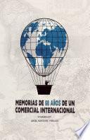 Memorias de 60 años de un comercial internacional