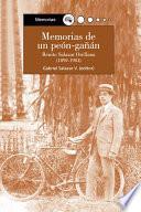 Memorias de un peón-gañán (1892-1984)