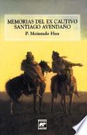 Memorias del ex-cautivo Santiago Avendaño, 1834-1874