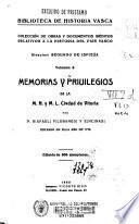 Memorias y privilegios de la M.N. y M.L. ciudad de Vitoria