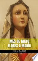 Mes de Mayo - Flores a María
