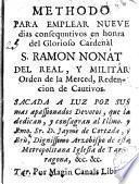 Methodo para emplear nueue dias consequutivos en honra del glorioso cardenàl S. Ramon Nonat ...