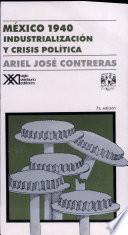 México 1940: Industrialización y Crisis Política