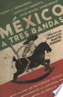 México a Tres Bandas / Mexico Decoded