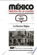 México, historia de un pueblo: El rostro oculto: la decena trágica