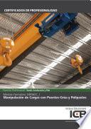 MF0637_1: MANIPULACIÓN DE CARGAS CON PUENTES-GRÚA Y POLIPASTOS (TCPN0109)