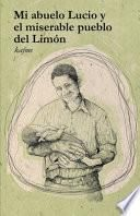 Mi abuelo Lucio y el miserable pueblo del Limón