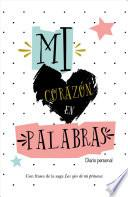 Mi corazon en palabras / My Heart in Words