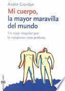 Mi Cuerpo, la Mayor Maravilla del Mundo (My Body, the Most Wonderful Thing in the World)