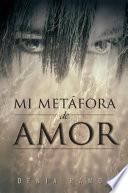 Mi Metáfora De Amor