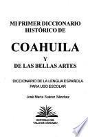 Mi primer diccionario histórico de Coahuila y de las bellas artes