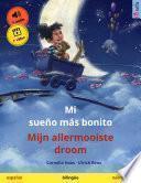 Mi sueño más bonito – Mijn allermooiste droom (español – neerlandés)