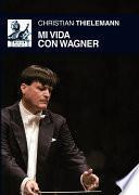 Mi vida con Wagner