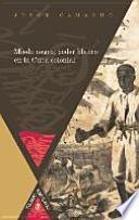 Miedo negro, poder blanco en la Cuba colonial.