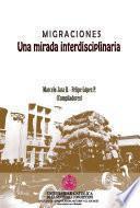 Migraciones. Una mirada interdisciplinaria