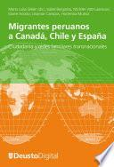 Migrantes peruanos a Canadá, Chile y España. Ciudadanía y redes familiares transnacionales