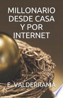 Millonario desde casa y por internet