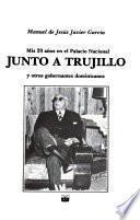 Mis 20 años en el Palacio Nacional junto a Trujillo y otros gobernantes dominicanos