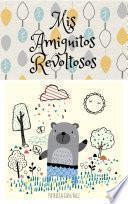 Mis Amiguitos Revoltosos - Segunda Edición