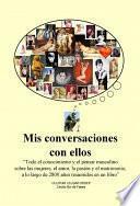 MIS CONVERSACIONES CON ELLOS