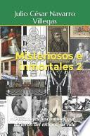 Misteriosos e inmortales 2