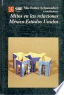 Mitos en las relaciones México-Estados Unidos