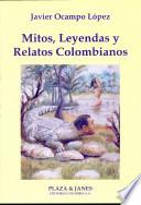 Mitos, leyendas y relatos colombianos