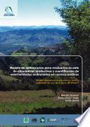 Modelo de optimizacion para evaluacion ex ante de alternativas productivas y cuantificacion de externalidades en cuencas andinas
