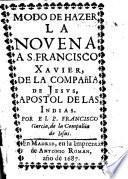 Modo de hazer la novena a S. Francisco Xavier, ..., apostol de las Indias