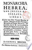 Monarchia hebrea. Libro 1. (-4) escrito por Don Vicente Bacallar y Sanna, Marques de San Phelippe ..