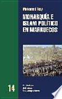 Monarquía e islam político en Marruecos
