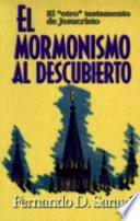 Mormonismo Al Descubierto / Mormonism Uncovered