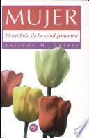 Mujer. El cuidado de la salud femenina