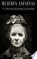 Mujeres asesinas 10 Asesinas del pasado y el presente