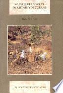 Mujeres de rancho, de metate y de corral