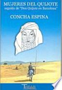 Mujeres del Quijote, seguido de Don Quijote en Barcelona