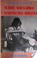 Mujeres maquiladoras y microindustria doméstica