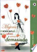 Mujeres mexicanas que sufren y aman demasiado