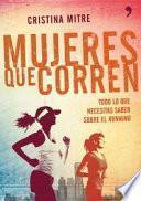 Mujeres que corren : todo lo que necesitas saber sobre el running