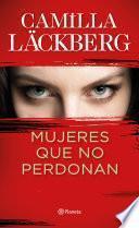 Mujeres que no perdonan (Camilla Lackberg)