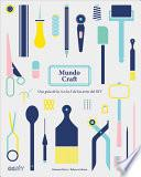 Mundo Craft: Una Guía de la A A La Z de Las Artes del DIY