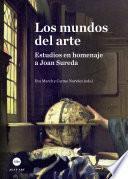mundos del arte, Los. Estudios en homenaje a Joan Sureda