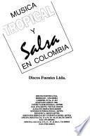 Música tropical y salsa en Colombia