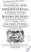 Mystica ciudad de Dios, milagro de su omnipotencia ... historia divina y vida de la Virgen Madre de Dios