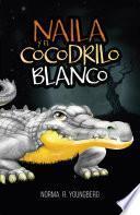 Naila y el cocodrilo blanco