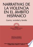 Narrativas de la violencia en el ámbito hispánico. Guerra, sociedad y familia