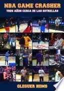 NBA Game Crasher: Tres años cerca de las estrellas