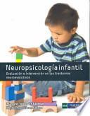 NEUROPSICOLOGÍA INFANTIL. EVALUACIÓN E NTERVENCIÓN EN LOS TRASTORNOS NEUROEVOLUTIVOS